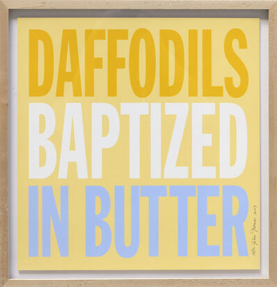 John Giorno, 'Daffodils Baptized in Butter', 2007