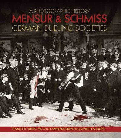 Burns Archive, 'Mensur & Schmiss: German Dueling Societies', 2017