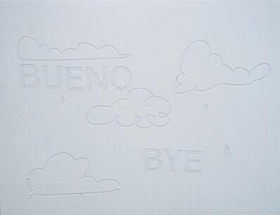 Ethel Shipton, 'Bueno Bye', 2020