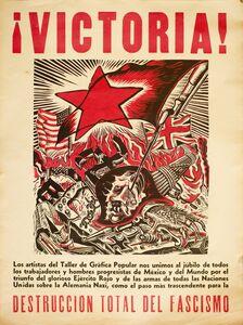 Ángel Bracho, '¡Victoria! ...Destrucción Total del Fascismo', 1945