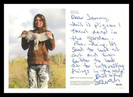 """Sarah Lucas, '""""It's good to look at art and better to look out for interesting things in the world...""""', 2011"""