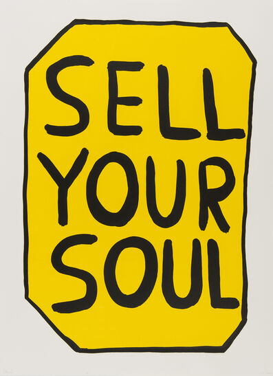 David Shrigley, 'Sell Your Soul, 2012', 2012