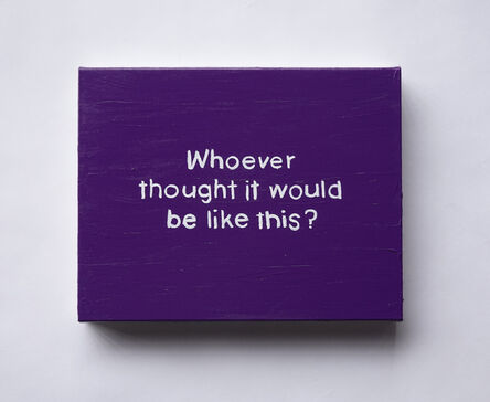 Lisa Levy, 'The Thoughts In My Head #85 (Whoever thought...)', 2020