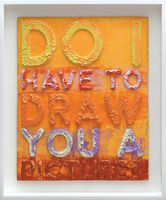 Mel Bochner, 'Do I Have to Draw You a Picture.', 2020