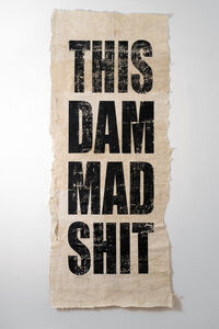 Newell Harry, 'Untitled (THIS/DAM/MAD/SHIT)', 2008