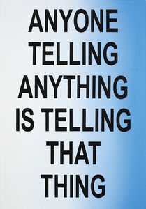 Eve Fowler, 'ANYONE TELLING ANYTHING IS TELLING THAT THING', 2015
