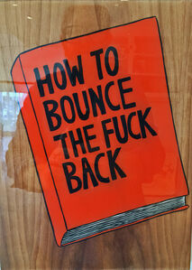 Kelly Breez, 'How to Bounce the Fuck Back', 2017