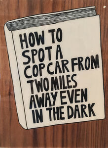 Kelly Breez, 'How to Spot a Cop Car From Two Miles Away Even in the Dark', 2017