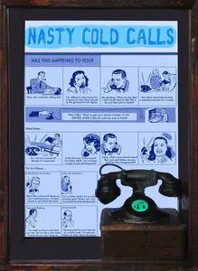 Jerry Meyer, 'Nasty Cold Calls', 2014