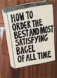 Kelly Breez, 'How to Order the Best and Most Satisfying Bagel of All Time', 2107