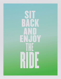 Susan O'Malley, 'Sit back and Enjoy The Ride, from the series Advice from my 80 Year-Old-Self', 2015