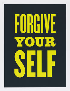 Susan O'Malley, 'Forgive Yourself, from the series Advice from my 80 Year-Old-Self', 2015
