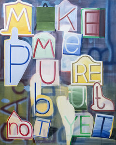 Graham Gillmore, 'Make Me Pure - painterly brush strokes and colourful letters', 2016