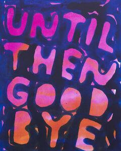 Stefan Marx, 'Until Then Goodbye', 2019