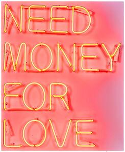 Beau Dunn, 'Need Money for Love', 2017