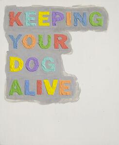 Iva Kinnaird, 'Keeping Your Dog Alive', 2018