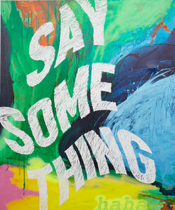 Nic Rad, 'Say Something (haha)', 2016