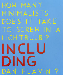 David X Levine, 'How Many Minimalists Does it Take to Screw in a Lightbulb?', 2015