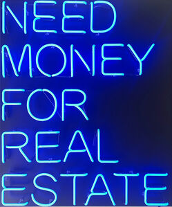 Beau Dunn, 'Need Money For Real Estate', 2018