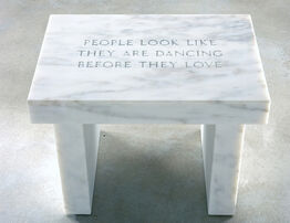Jenny Holzer, PEOPLE LOOK LIKE THEY ARE DANCING BEFORE THEY LOVE