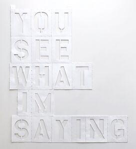 Rose Nolan, 'You See What I'm Saying', 2010
