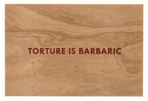 Jenny Holzer, 'Torture is barbaric (Truisms Wooden Postcard)', 2018