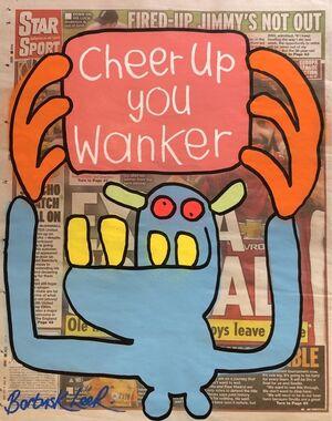 Cheer Up You Wanker