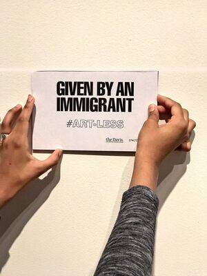 #Art-Less. the Davis.  Without Immigrants., installation view