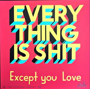 Stephen Powers, 'Everything is Shit Except You Love (Uniquely annotated and signed) - in original Artist's Sleeve', 2017
