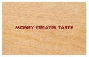 Jenny Holzer, 'Truisms [Money Creates Taste]', After 1994
