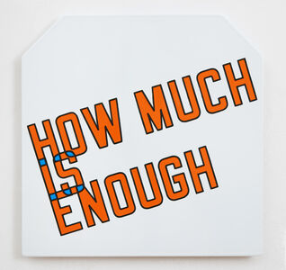 Lawrence Weiner, 'How Much Is Enough', 2017