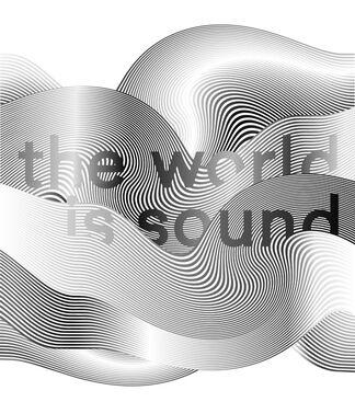The World Is Sound, installation view
