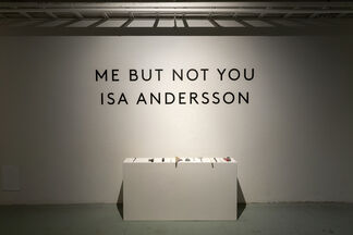 Isa Andersson – Me But Not You, installation view