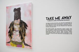 Take Me Away, installation view