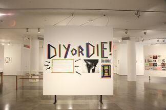 DIY or Die, installation view