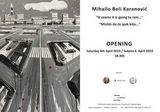 Mihailo Beli Karanović - It seems it is going to rain..., installation view