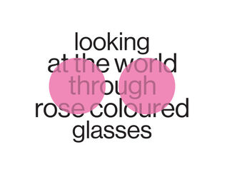 Looking at the world through rose coloured glasses, installation view