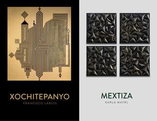 XOCHITEPANYO / MEXTIZA, installation view