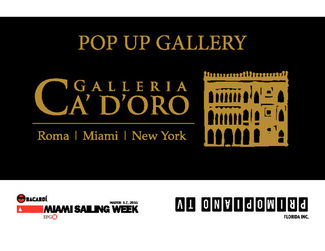 Galleria Ca' d'Oro Pop Up Exhibition at Bacardi Miami Sailing Week 2015, installation view