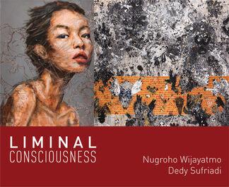 LIMINAL CONSCIOUSNESS | Nugroho Wijayatmo x Dedy Sufriadi, installation view