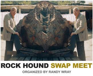 Rock Hound Swap Meet - organized by Randy Wray, installation view