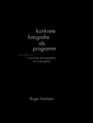 Show and Publication: Roger Humbert - concrete photography digital, installation view