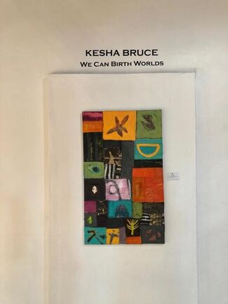 "KESHA BRUCE's ""We Can Birth Worlds"", installation view"