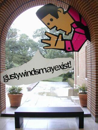 gustywindsmayexist, installation view