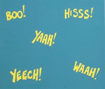 Carl Ostendarp, 'BOO! HISS! YAAH! YEECH! WAAH!', 2008
