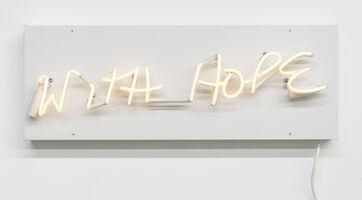 Glenn Ligon, 'With Hope', 2017