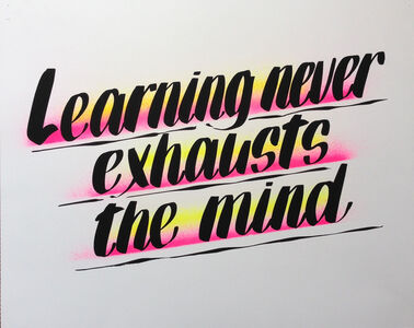 Baron Von Fancy, 'learning never exhausts the mind', 2014