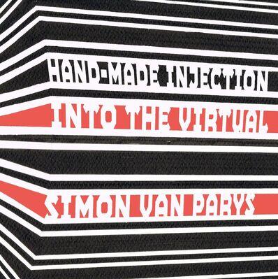 SIMON VAN PARYS   HANDMADE INJECTION INTO THE VIRTUAL, installation view