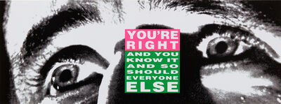 Barbara Kruger, 'You're Right', 2010
