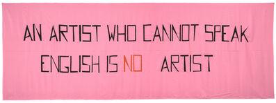 Mladen Stilinovic, 'An Artist Who Cannot Speak English Is No Artist', 1992